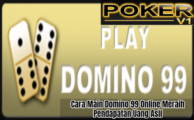 Cara Main Domino 99